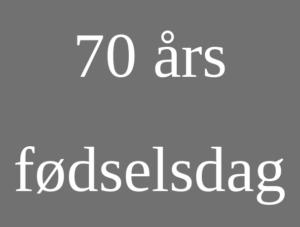 tale 70 års fødselsdag festsangetaler.dk